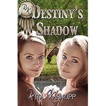 Destiny's Shadow