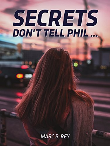 SECRETS: Don't tell Phil ... (English Edition)