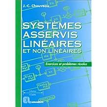 Systèmes asservis linéaires et non linéaires : Exercices et problèmes résolus