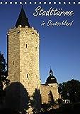 Stadttürme in Deutschland (Tischkalender 2019 DIN A5 hoch): Wehrbauten aus dem Mittelalter (Monatskalender, 14 Seiten ) (CALVENDO Orte)