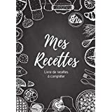 Mes recettes : Livre de recettes à compléter: Carnet pour 100 recettes | Format A4, 220 pages | 2 pages par recette avec un e