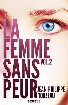 La femme sans peur (Volume 2) par [Touzeau, Jean-Philippe]