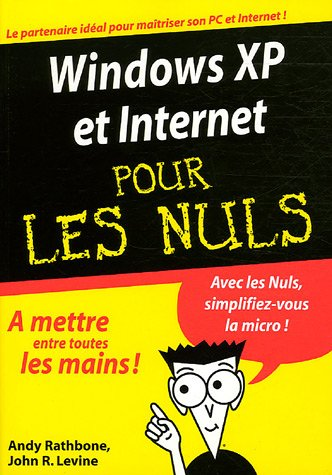 Windows XP et Internet pour les nuls par Andy Rathbone, John Levine
