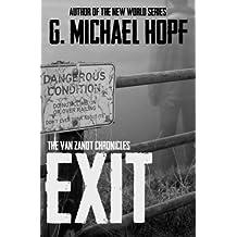 Exit: The Van Zandt Chronicles (Volume 1) by G. Michael Hopf (2015-07-22)