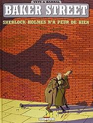 Baker Street, Tome 1 : Sherlock Holmes n'a peur de rien