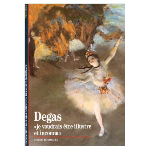 Degas : 'Je voudrais être illustre et inconnu'