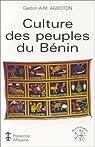 Culture des peuples du Bénin par Gaston A. M. Agboton
