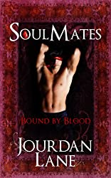 Soul Mates: Bound by Blood (Soul Mates Series Book 1) (English Edition)
