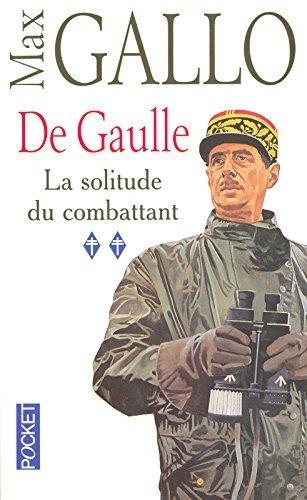 De Gaulle Tome 2 La Solitude Du Combattant [Pdf/ePub] eBook