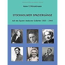 Stockholmer Spaziergänge: Auf den Spuren deutscher Exilierter 1933-1945