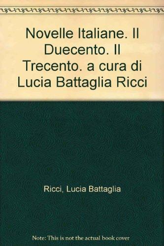 Novelle Italiane.Il duecento , il trecento. Il quattrocento. Il Cinquecento. Il Seicento, il Settecento.