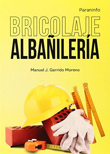 Descargar Libro Bricolaje. Albañilería de MANUEL J. GARRIDO MORENO