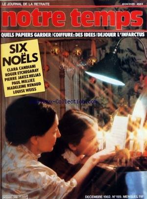 NOTRE TEMPS [No 159] du 01/12/1982 - 6 NOELS - CLARA CANDIANI - ROGER ETCHEGARAY - PIERRE JAKEZ HELIAS - PAUL MILLIEZ - MADELEINE RENAUD ET LOUISE WEISS - L'AIDE MENAGERE - LE PERE JOSEPH AMI DES PAUVRES - CUISINE - NOEL EN ALSACE - LES ANIMAUX - OUVRAGE