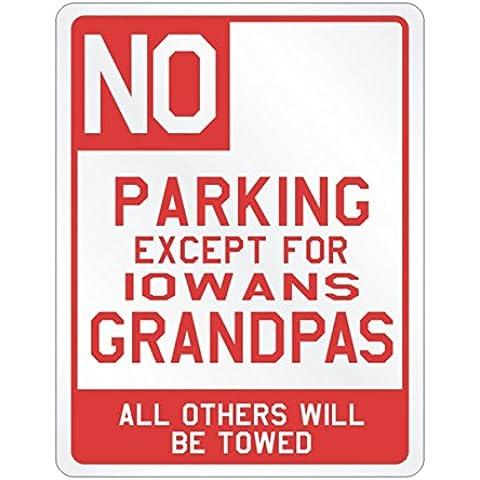 Teeburon No Parking Except For Iowa Grandpas Parking Sign