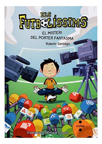 Els Futbolíssims 3: El misteri del porter fantasma (Los Futbolísimos) por Roberto Santiago