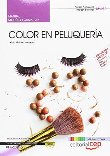 Manual EDICIÓN COLOR Color en peluquería (MF0348_2). Certificados de Profesionalidad. Peluquería (IMPQ0208).