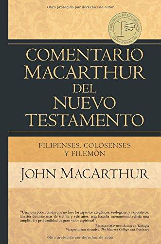 Filipenses Colosenses y Filemon (Comentario MacArthur del Nuevo Testamento)