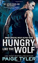 Hungry Like the Wolf (SWAT) by Paige Tyler (2015-01-06)