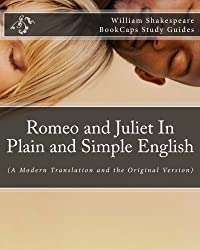 Romeo and Juliet In Plain and Simple English: (A Modern Translation and the Original Version) by William Shakespeare (2012-01-25)