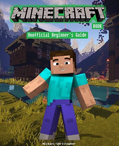 Minecraft Book: Unofficial Beginner's Guide (Fun Minecraft Book 1) (English Edition)