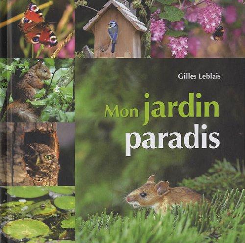 Mon jardin paradis par Gilles Leblais
