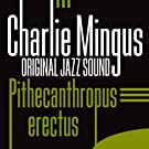 Original Jazz Sound:Pithecanthropus Erectus