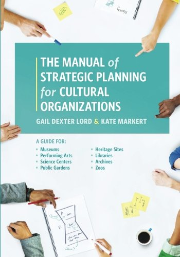 Manual of Strategic Planning for Cultural Organizations por Lord
