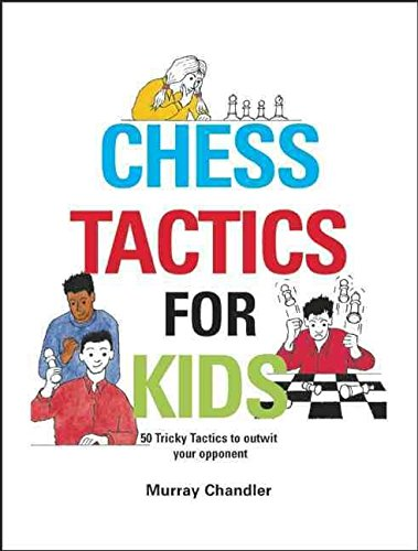 [(Chess Tactics for Kids)] [By (author) Murray Chandler] published on (April, 2005)