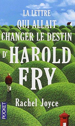 La Lettre Qui Allait Changer Le Destin D'harold Fry par Rachel Joyce