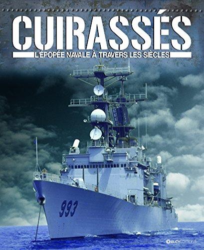 Cuirassés : L'épopée navale à travers les siècles