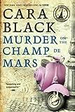 Telecharger Livres Murder on the Champ de Mars An Aim Leduc Investigation by Cara Black 2016 03 08 (PDF,EPUB,MOBI) gratuits en Francaise