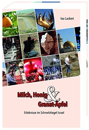 Apfel-granatapfel (Milch, Honig und Granat-Äpfel: Erlebnisse im Schmelztiegel Israel)