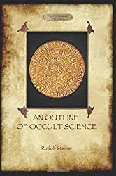 An Outline of Occult Science (Aziloth Books) by Rudolf Steiner (2011-04-28)