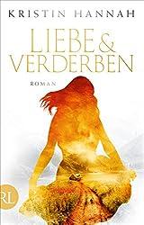 Liebe und Verderben: Roman