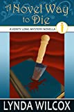 A Novel Way To Die (The Verity Long Mysteries) by Lynda Wilcox