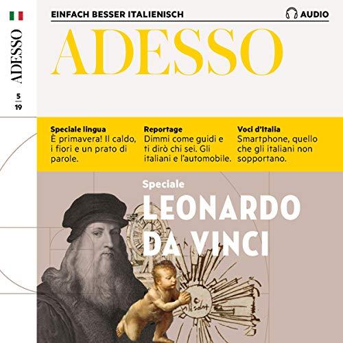Adesso-spotlight (ADESSO Audio - Leonardo da Vinci. 5/2019: Italienisch lernen Audio - Leonardo da Vinci)