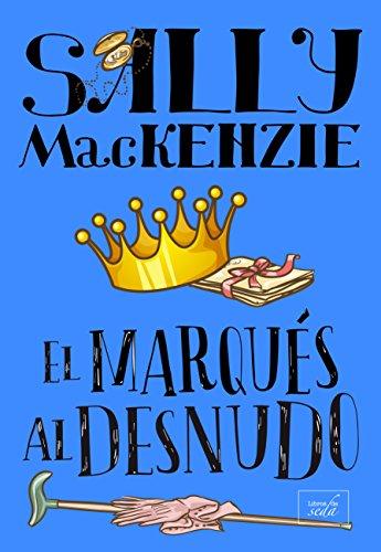 EL MARQUÉS AL DESNUDO (Nobleza al desnudo nº 3) por Sally MacKenzie