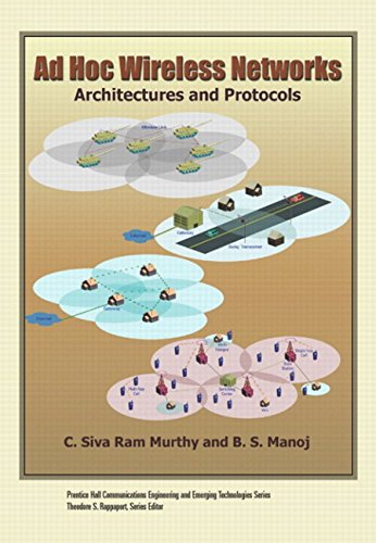 Ad Hoc Wireless Networks: Architectures and Protocols (Prentice Hall Communications Engineering and Emerging Technologies Series from Ted Rappaport)