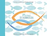 Meine Erstkommunion - Eintragealbum: Die schönsten Erinnerungen an meinen ganz besonderen Tag