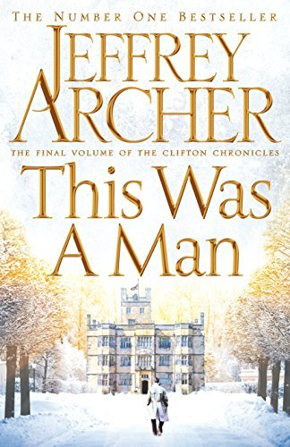 This Was a Man (The Clifton Chronicles) by Jeffrey Archer (2016-11-03)