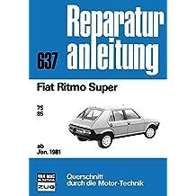 Fiat Ritmo Super ab Januar 1981: 75 / 85    //  Reprint der 5. Auflage 1981