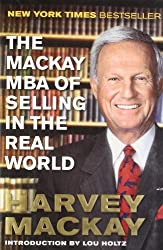 The Mackay MBA of Selling in the Real World by Harvey Mackay (2011-11-01)