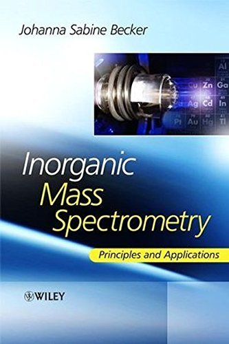 Inorganic Mass Spectrometry: Principles and Applications by Sabine Becker (2007-12-26)