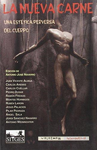 La Nueva Carne: Una estética perversa del cuerpo (Intempestivas) por Antonio Jose Navarro