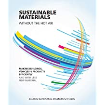 Sustainable Materials without the hot air: Making buildings, vehicles and products efficiently and with less new material