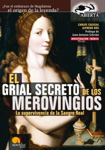 El grial secreto de los merovingios por Carlos Cagigal