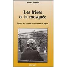 Les frères et la mosquée : Enquête sur le mouvement islamiste en Algérie