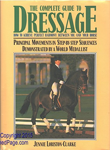 Complete Guide to Dressage por Jennie Loristen Clarke