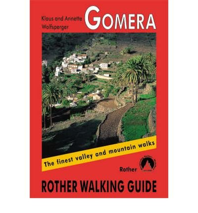 [(Gomera: The Finest Valley and Mountain Walks - ROTH.E4823)] [Author: Klaus Wolfsperger] published on (September, 2012)