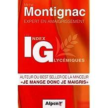 Les Index Glycémiques, Montignac